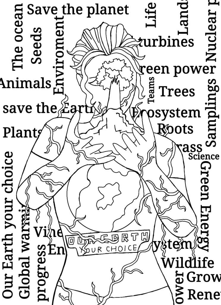 Artwork based on Our Earth Your Choice